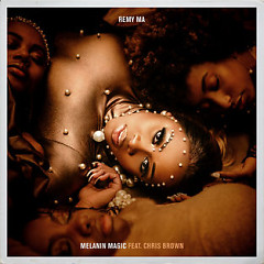 Melanin Magic (Pretty Brown) (Single) - Remy Ma
