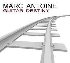 Guitar Destiny - Marc Antoine