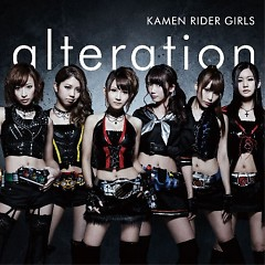 alteration - Kamen Rider GIRLS
