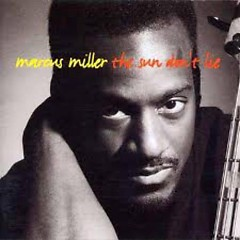 The Sun Don't Lie - Marcus Miller