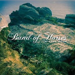 Mirage Rock (Deluxe Edition) (CD2) - Band of Horses