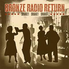 Shake! Shake! Shake! - Bronze Radio Return