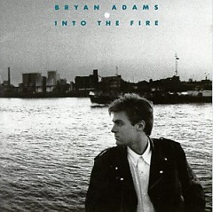 Into The Fire  - Bryan Adams