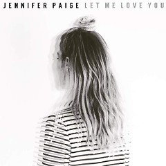 Let Me Love You (Single) - Jennifer Paige