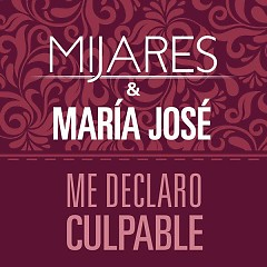 Me Declaro Culpable (Single) - Mijares, Maria José