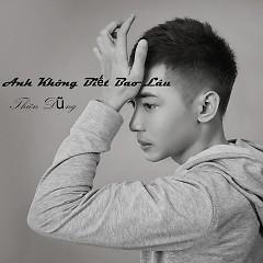Anh Không Biết Bao Lâu (Single) - Thiên Dũng