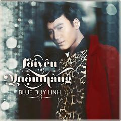 Lời Yêu Muộn Màng - Blue Duy Linh