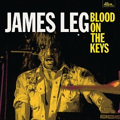 Blood On The Keys - James Leg