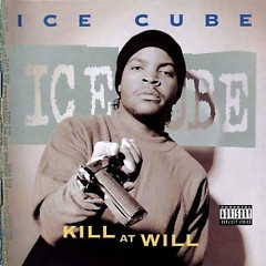 Kill At Will - Ice Cube