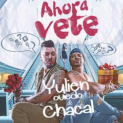Ahora Vete (Single) - Yulien Oviedo