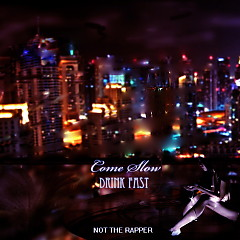 Come Slow, Drink Fast (Single)