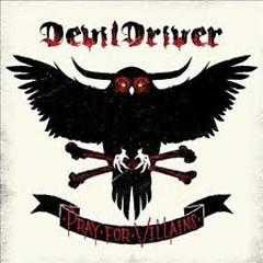 Pray For Villains (Special Edition) - DevilDriver