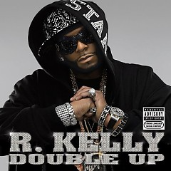 Double Up - R. Kelly