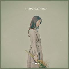 Tell Me You Love Me (Single)