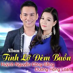Tình Lỡ Đêm Buồn - Huỳnh Nguyễn Công Bằng,Dương Hồng Loan,Lưu Ánh Loan,Lê Sang