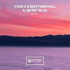 Stay (Single) - Yves V, Matthew Hill