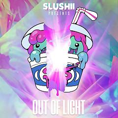 Out Of Light - Slushii