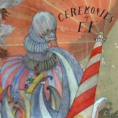 Ceremonies - Ef
