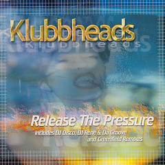 Release The Pressure - Klubbheads