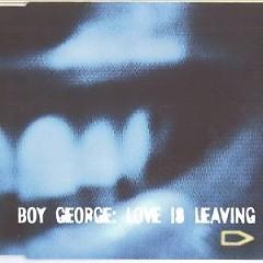 Love Is Leaving (CDM) - Boy George