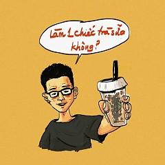 Làm Một Chiếc Trà Sữa Không (Single)