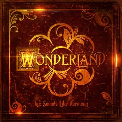 Wonderland - Sounds Like Harmony