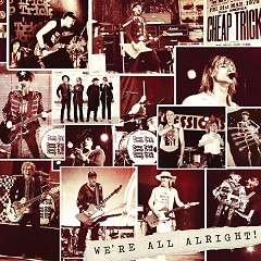 We're All Alright! (Deluxe) - Cheap Trick