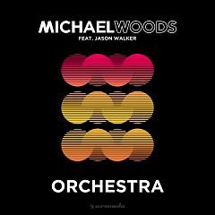 Orchestra (Single) - Michael Woods, Jason Walker