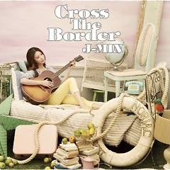 Cross The Border (Japanese) - J-Min