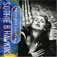 Tongues And Tails - Sophie B. Hawkins