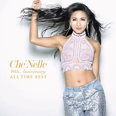 10th Anniversary ALL TIME BEST - Che'Nelle