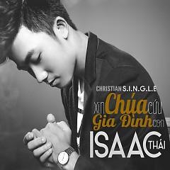 Xin Chúa Cứu Gia Đình Con (Single) - Isaac Thái