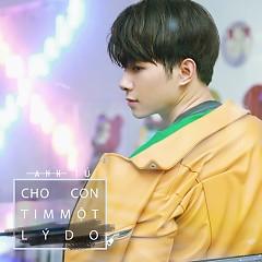 Cho Con Tim Một Lý Do (Single)
