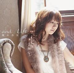 And...Life  - Anri Kumaki