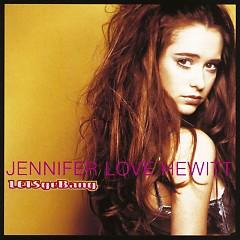 Let's Go Bang - Jennifer Love Hewitt
