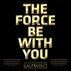The Force Be With You (Single) - Gal Project