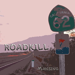 Road Kill (Single) - Mansing