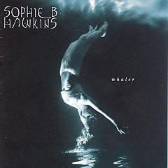 Whaler - Sophie B. Hawkins