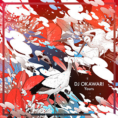 Yours - DJ Okawari