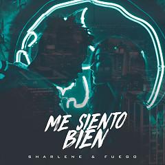 Me Siento Bien (Single) - Sharlene, Fuego
