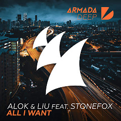 All I Want (Single) - Alok, Liu, Stonefox