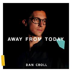 Away From Today (Single) - Dan Croll