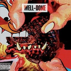 Well Done - Action Bronson