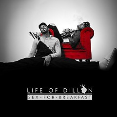 Sex For Breakfast (Single) - Life Of Dillon