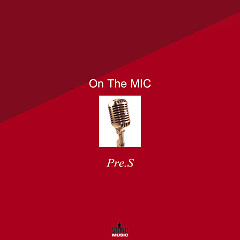On The Mic (Single) - Pre.S
