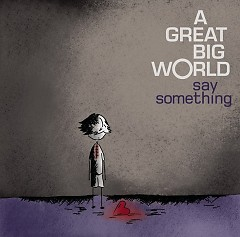 Say Something (Single) - A Great Big World,Christina Aguilera