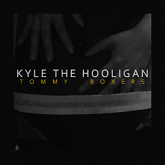 Tommy Boxers (Single) - kyle the hooligan