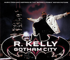 Gotham City (CDM) - R. Kelly