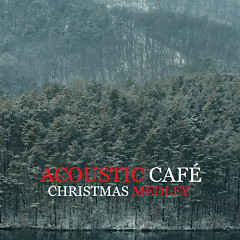 Christmas Medley - Acoustic Cafe