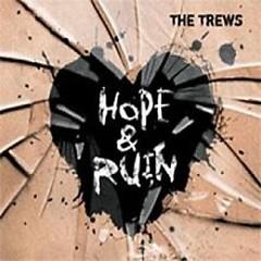 Hope & Ruin  - The Trews